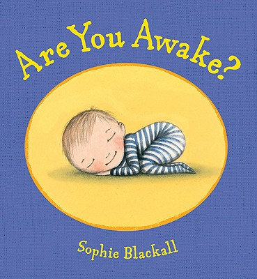 Are You Awake? By Blackall, Sophie/ Blackall, Sophie (ILT)
