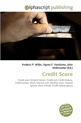 Alphascript Publishing Credit Score by Miller, Frederic P./ Vandome, Agnes F./ McBrewster, John [Paperback] at Sears.com
